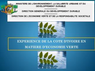 EXPERIENCE DE LA COTE D'IVOIRE EN MATIERE D'ECONOMIE VERTE