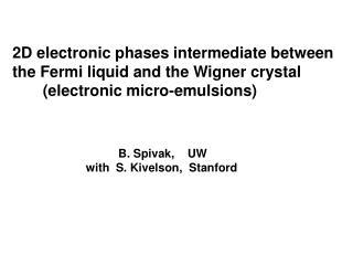 B. Spivak,    UW with  S. Kivelson,  Stanford