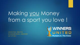 Making  you  Money from a sport you love !