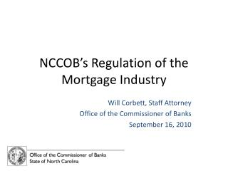 NCCOB's Regulation  of the Mortgage Industry