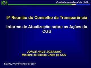 9  Reuni o do Conselho da Transpar ncia  Informe de Atualiza  o sobre as A  es da CGU