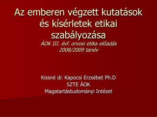 Kissné dr. Kapocsi Erzsébet Ph.D SZTE ÁOK Magatartástudományi Intézet