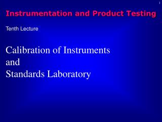 Tenth Lecture Calibration of Instruments and Standards Laboratory