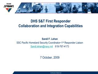 DHS S&T First Responder Collaboration and Integration Capabilities