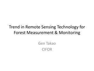 Trend in Remote Sensing Technology for Forest Measurement & Monitoring