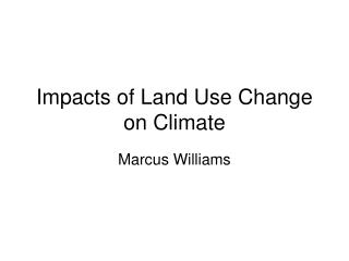 Impacts of Land Use Change on Climate