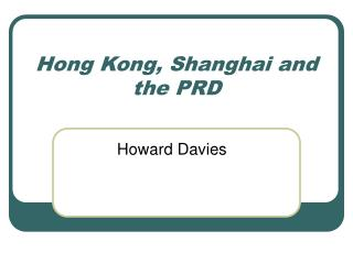 Hong Kong, Shanghai and the PRD