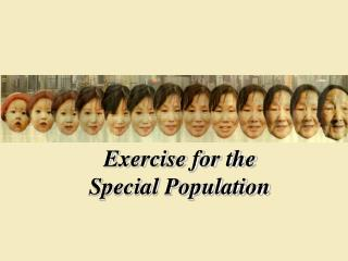 Exercise for the  Special Population