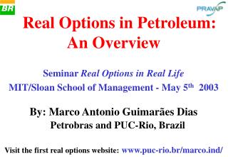 .  Real Options in Petroleum: An Overview Seminar  Real Options in Real Life