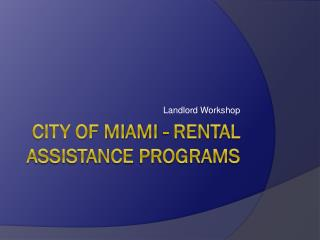City of Miami - Rental Assistance Programs