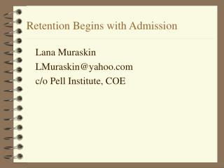 Retention Begins with Admission