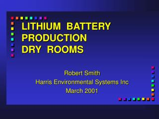 LITHIUM  BATTERY  PRODUCTION   DRY  ROOMS