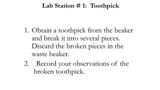 Lab Station # 1:  Toothpick