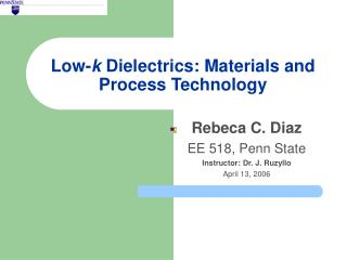 Low- k  Dielectrics: Materials and Process Technology