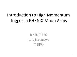 Introduction to  High Momentum Trigger in PHENIX  Muon  Arms