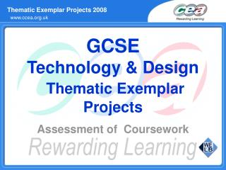 GCSE Technology & Design Thematic Exemplar Projects Assessment of  Coursework