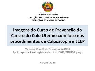 Maputo, 21 a 26 de Fevereiro de 2010