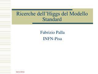 Ricerche dell�Higgs del Modello Standard