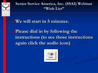 "Senior Service America, Inc. (SSAI) Webinar ""Wish List"""