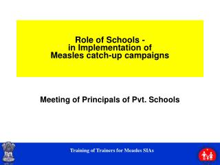 Role of Schools -  in Implementation of  Measles catch-up campaigns