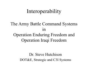 Dr. Steve Hutchison DOT&E, Strategic and C3I Systems