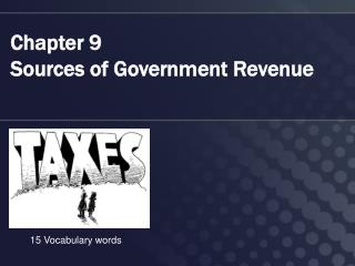 Chapter 9  Sources of Government Revenue