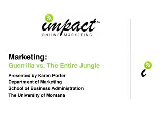 Marketing:  Guerrilla vs. The Entire Jungle