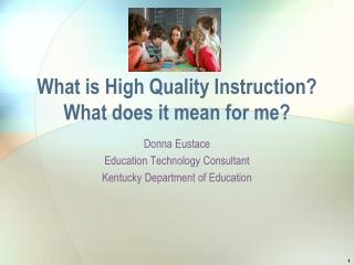 What is High Quality Instruction?  What does it mean for me?