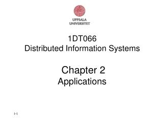 1DT066 Distributed Information Systems Chapter 2 Applications