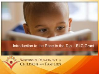 Introduction to the Race to the Top � ELC Grant