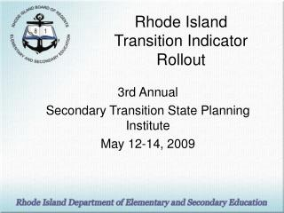 Rhode Island Transition Indicator Rollout