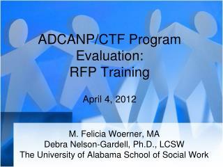 ADCANP/CTF Program Evaluation: RFP Training April 4, 2012