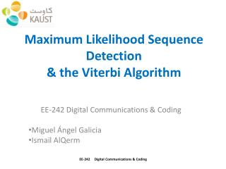 Maximum Likelihood Sequence Detection  & the Viterbi Algorithm