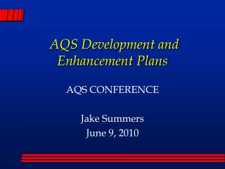 AQS Development and Enhancement Plans