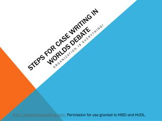 STEPS FOR CASE WRITING in WORLDS  DEBATE