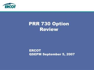 PRR 730 Option Review