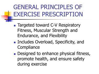GENERAL PRINCIPLES OF EXERCISE PRESCRIPTION