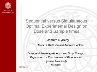 Sequential versus Simultaneous Optimal Experimental Design on Dose and Sample times