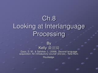 Ch.8  Looking at Interlanguage Processing