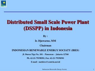 Distributed Small Scale Power Plant (DSSPP) in Indonesia