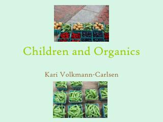 Children and Organics