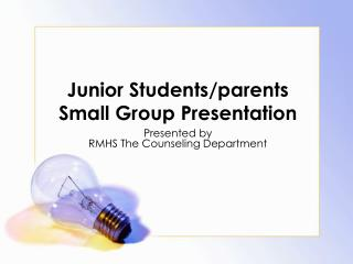 Junior Students/parents Small Group Presentation