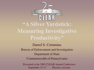 """A Silver Yardstick:  Measuring Investigative Productivity"""