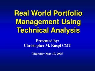 Real World Portfolio Management Using Technical Analysis