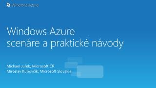 Windows Azure  scen áre a praktické návody