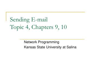 Sending E-mail Topic 4, Chapters 9, 10