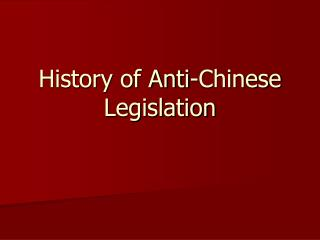 History of Anti-Chinese Legislation