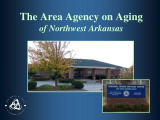 The Area Agency on Aging of Northwest Arkansas