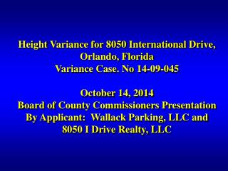 Height Variance for 8050 International Drive, Orlando, Florida Variance Case. No 14-09-045