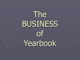 The  BUSINESS  of  Yearbook